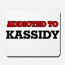 Addicted to Kassidy Mousepad