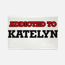 Addicted to Katelyn Magnets