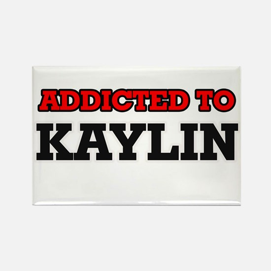 Addicted to Kaylin Magnets