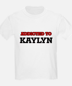 Addicted to Kaylyn T-Shirt