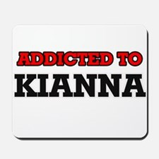 Addicted to Kianna Mousepad