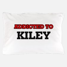 Addicted to Kiley Pillow Case