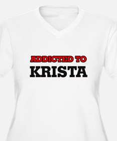 Addicted to Krista Plus Size T-Shirt