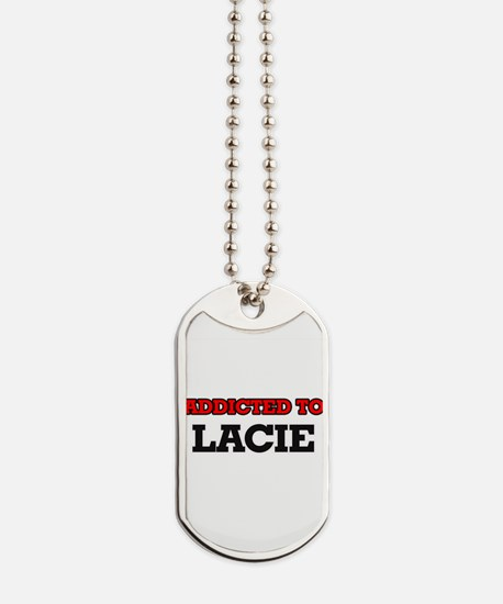 Addicted to Lacie Dog Tags