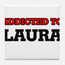 Addicted to Laura Tile Coaster