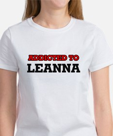Addicted to Leanna T-Shirt