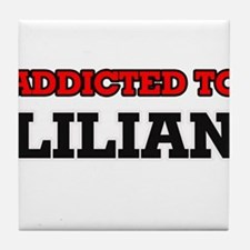 Addicted to Lilian Tile Coaster