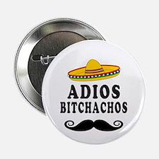 "Adios Bitchachos 2.25"" Button (10 pack)"