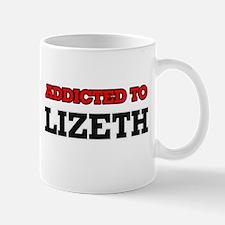 Addicted to Lizeth Mugs