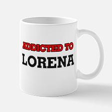 Addicted to Lorena Mugs