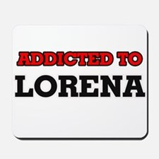 Addicted to Lorena Mousepad
