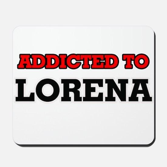 Addicted to Lorena Mousepad
