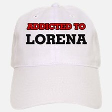 Addicted to Lorena Baseball Baseball Cap