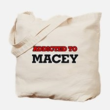Addicted to Macey Tote Bag