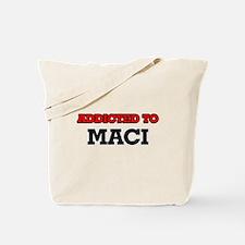 Addicted to Maci Tote Bag