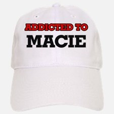 Addicted to Macie Baseball Baseball Cap