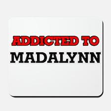 Addicted to Madalynn Mousepad