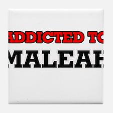 Addicted to Maleah Tile Coaster