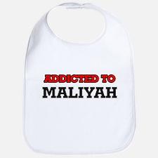 Addicted to Maliyah Bib