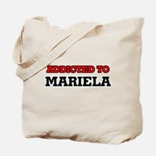 Addicted to Mariela Tote Bag