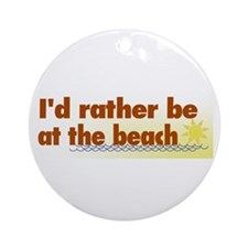 Rather be at the Beach Ornament (Round)