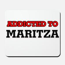 Addicted to Maritza Mousepad