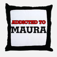 Addicted to Maura Throw Pillow