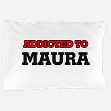 Addicted to Maura Pillow Case