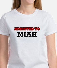 Addicted to Miah T-Shirt