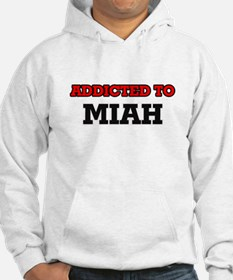 Addicted to Miah Hoodie Sweatshirt