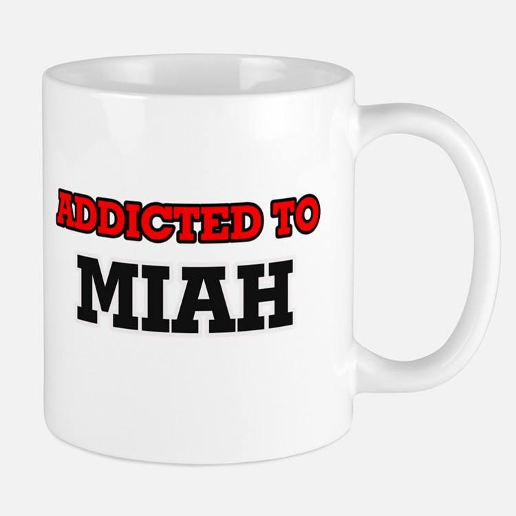 Addicted to Miah Mugs