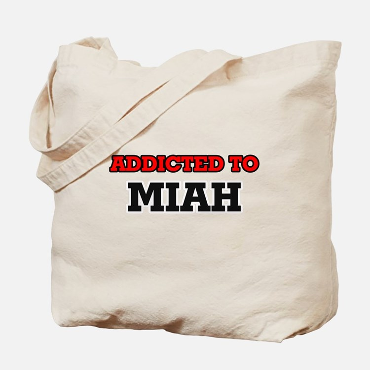 Addicted to Miah Tote Bag