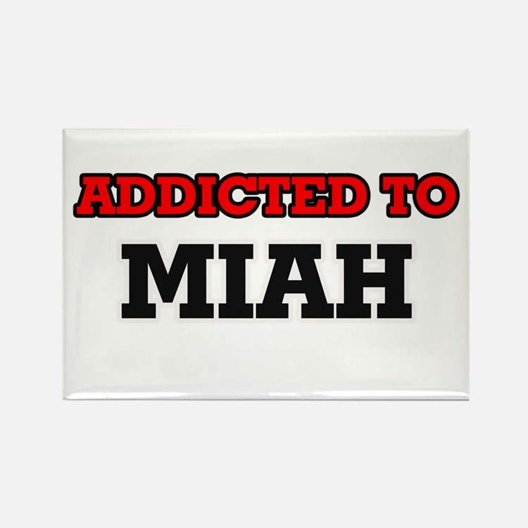 Addicted to Miah Magnets