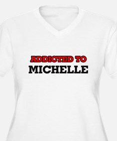 Addicted to Michelle Plus Size T-Shirt