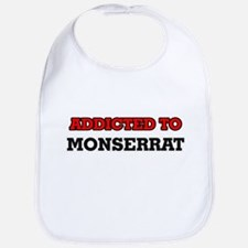 Addicted to Monserrat Bib