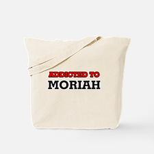 Addicted to Moriah Tote Bag