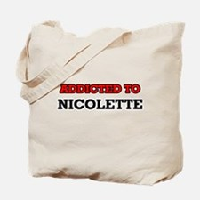 Addicted to Nicolette Tote Bag
