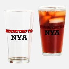 Addicted to Nya Drinking Glass