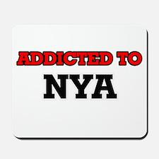 Addicted to Nya Mousepad