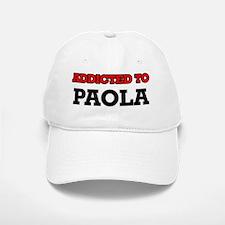 Addicted to Paola Baseball Baseball Cap