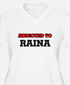 Addicted to Raina Plus Size T-Shirt