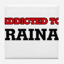 Addicted to Raina Tile Coaster