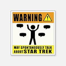Warning may spontaneously talk about star trek Sti