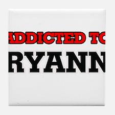 Addicted to Ryann Tile Coaster