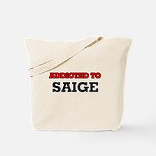 Addicted to Saige Tote Bag