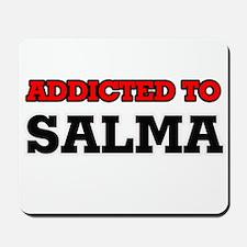 Addicted to Salma Mousepad