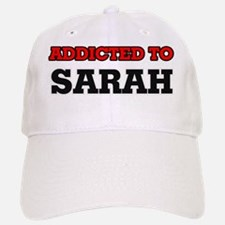 Addicted to Sarah Baseball Baseball Cap