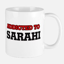 Addicted to Sarahi Mugs
