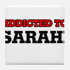 Addicted to Sarahi Tile Coaster