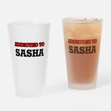 Addicted to Sasha Drinking Glass